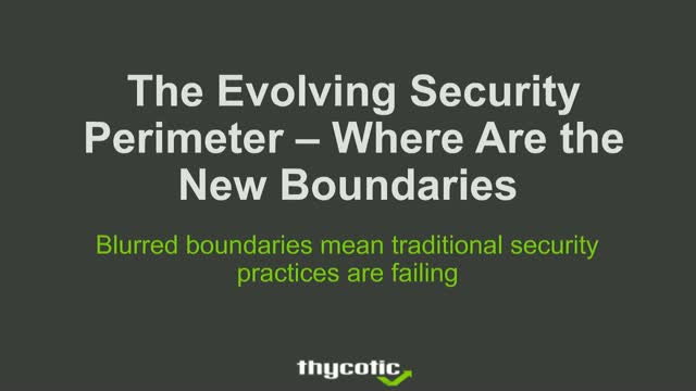 The Evolving Perimeter - Where Are The New Boundaries?