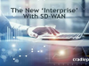 The New 'Interprise' With SD-WAN