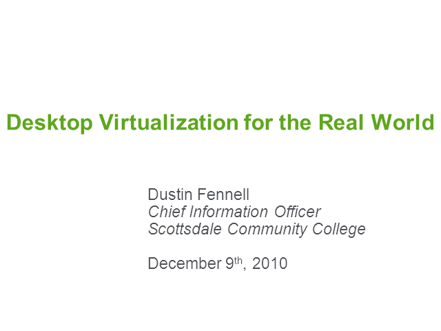 Desktop Virtualization for the Real World