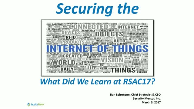 Securing IoT: What Did We Learn From RSA 2017?