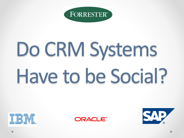 Global Vendor Panel: Do CRM Systems Have to be Social?
