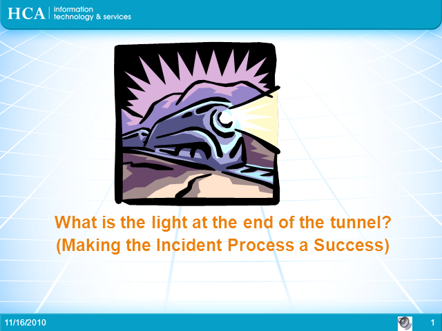 Incident Management: (What Is) The Light at the End of the Tunnel