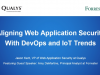 Aligning Web Application Security  with DevOps and IoT Trends