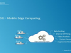 Enabling 5G - Computing capability at Mobile Network Edge