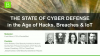 The State of Cyber Defense in the Age of Hacks, Breaches and IoT