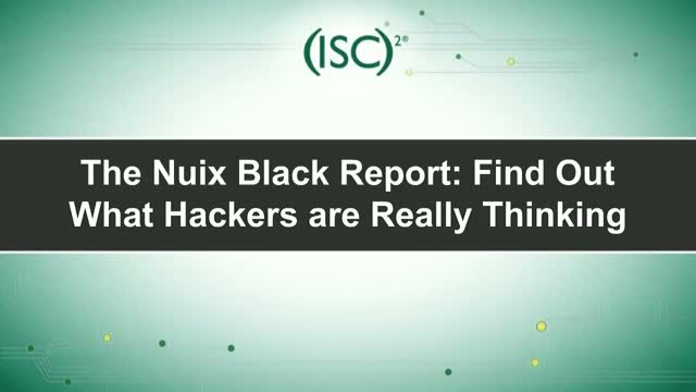 The Nuix Black Report: Find Out What Hackers are Really Thinking