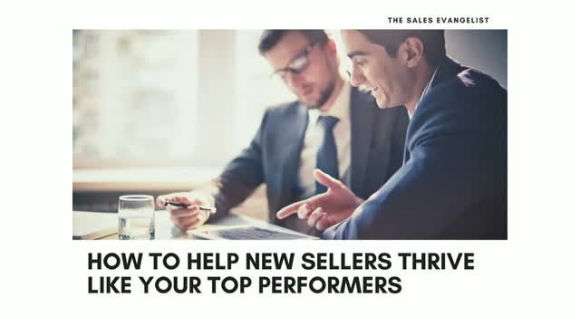 How To Help New Sellers Thrive Like Your Top Performers
