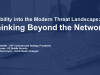 Improve Your Cybersecurity Visibility by Thinking Beyond the Network
