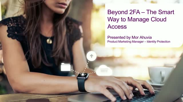 Beyond 2FA: The Smart Way to Manage Cloud Access