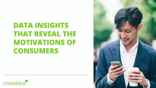 Data Insights That Reveal the Motivation of the Mobile-First Consumer