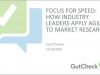 Focus for Speed: How Industry Leaders Apply Agile to Market Research