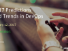 2017 Predictions and Trends in DevOps   PagerDuty Inc.