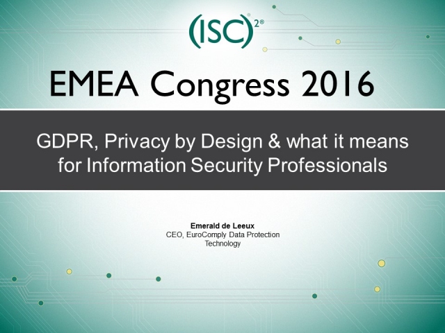 GDPR, Privacy by Design & what it means for Information Security Professionals