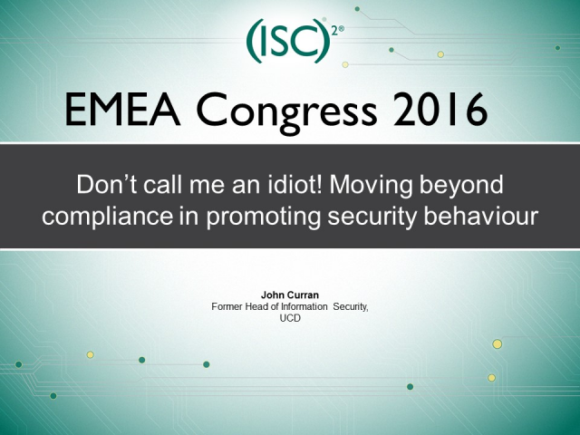 Don't call me an idiot! Moving beyond compliance in promoting security behaviour