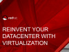 How to Reinvent your Data Center with Virtualization