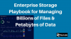 Enterprise Storage Playbook for Managing Billions of Files & Petabytes of Data