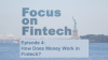 Focus on Fintech: Episode 4: The History and Future of Payments