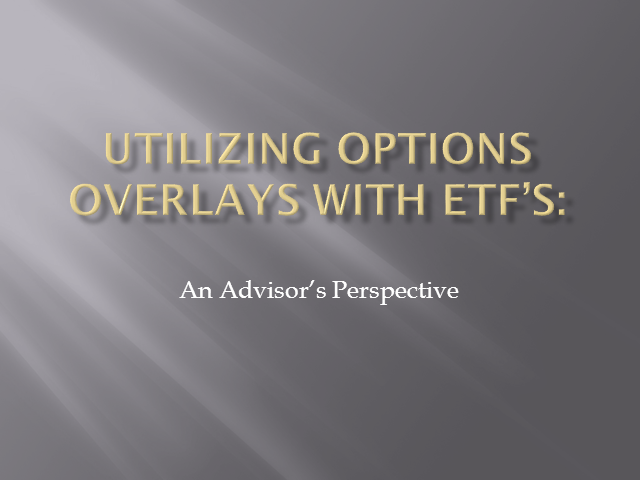Utilizing Options Overlays with ETFs: An Advisor's Perspective