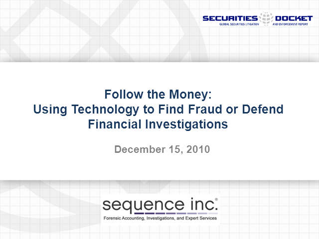 Using Technology to Find Fraud or Defend Financial Investigations