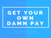 Get Your Own Damn Pay