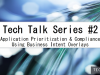 Tech Talk: Application Prioritization & Compliance With Business Intent Overlays