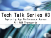 Tech Talk: Improving App Performance Across All WAN Transports