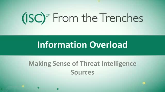 Information Overload - Making Sense of Threat Intelligence Sources