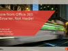Get More from Office 365 to Work Smarter, Not Harder