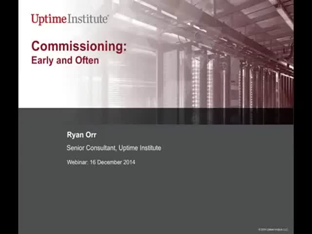 Data Center Commissioning: Early and Often
