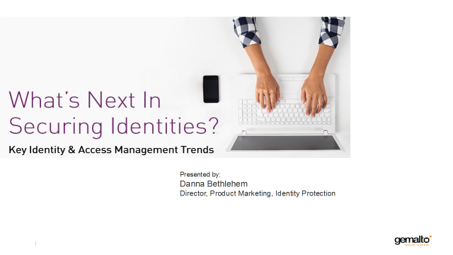 What's Next In Securing Identities? Key Identity & Access Management Trends