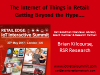 The Internet of Things in Retail: Getting Beyond the Hype....