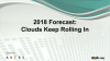 2018 Forecast: Clouds Keep Rolling In