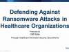 Defending Against Ransomware Attacks in Healthcare Organizations