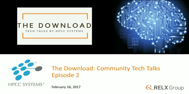 The Download: Tech Talks by the HPCC Systems Community, Episode 2