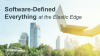 Software-Defined Everything at the Elastic Edge