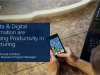 How Data & Digital Transformation are Reinventing Productivity in Manufacturing