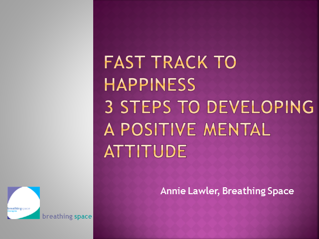 Fast Track to Happiness - Developing a Positive Mental Attitude