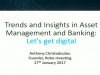 Trends and Insights in Asset Management and Banking: Let's get digital
