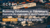 Running Databases in Containers: Overcome the challenges of Heavy Containers