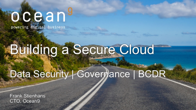 Building a Secure Cloud - Best practices: Data Security, Governance and BCDR