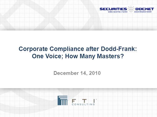 Corporate Compliance after Dodd-Frank:One Voice;How Many Masters?