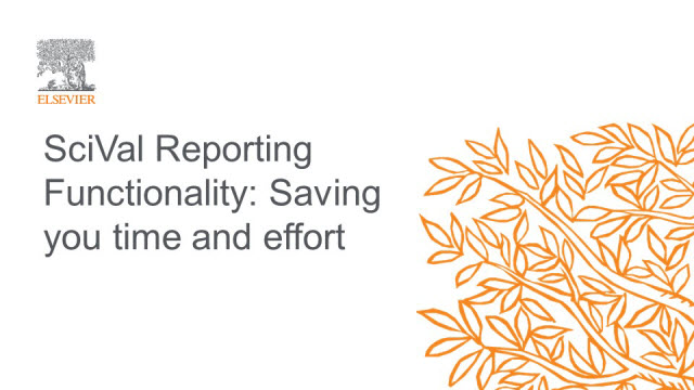SciVal Reporting Functionality: Saving you time and effort