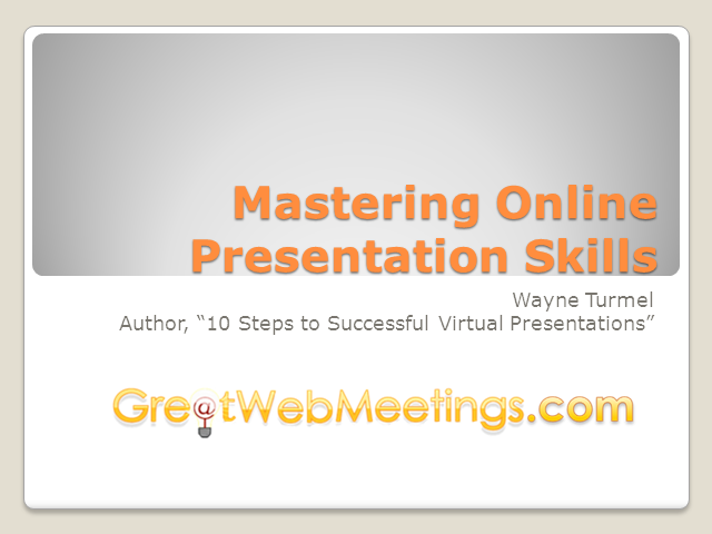 Mastering Your Online Presentation Delivery