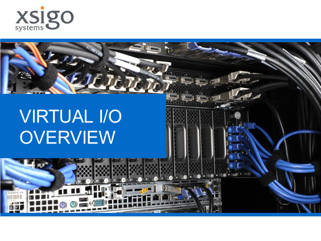 Xsigo Virtual I/O Solutions for Storage Managers