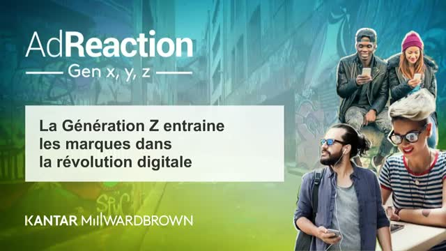 AdReaction France : Engaging Gen X, Y and Z