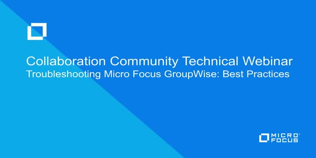 Troubleshooting Micro Focus GroupWise: Best Practices