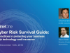 A Cyber Risk Survival Guide: Adding Cyber Insurance to Security