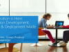 The Migration is Here: Application Development, DevOps & Deployment Made Easy