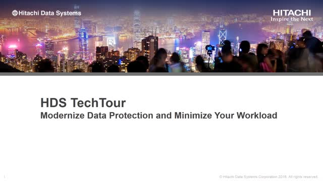 HDS TechTour Workshop 3 – Modernize Data Protection and Minimize Your Workload