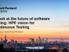 A look at the future of software testing: HPE vision for Continuous Testing